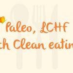 Paleo, LCHF och Clean eating – skillnader och likheter